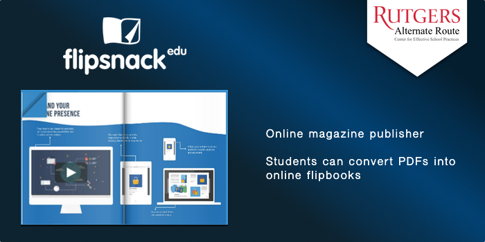 Flipsnack - Online magazine publisher. Students can convert PDFs into online flipbooks.