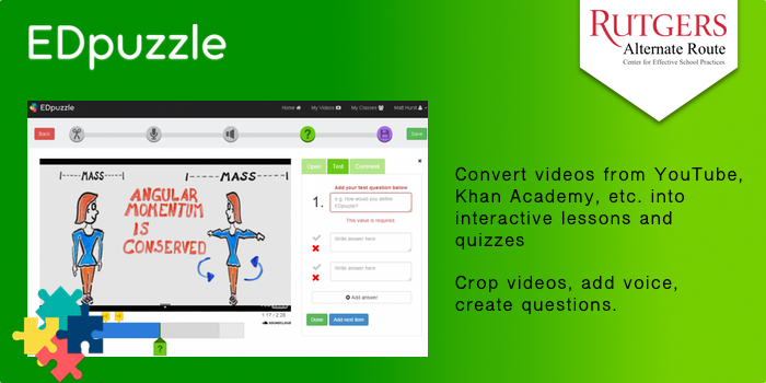 ED Puzzle - Convert videos from YouTube, Khan Academy, etc. into interactive lessons and quizzes. Crop videos, add voice, create questions.