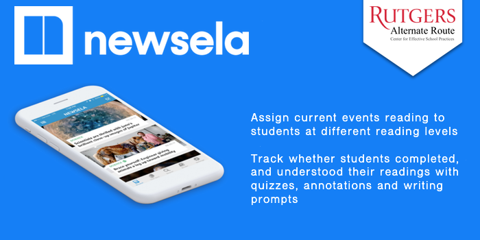 Newsela - Assign current events reading to students at different reading levels  Track whether students completed, and understood their readings with quizzes, annotations and writing prompts