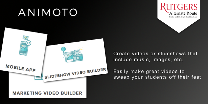 Animoto - Create videos or slideshows that include music, images, etc. Easily make great videos to sweep your students off their feet,