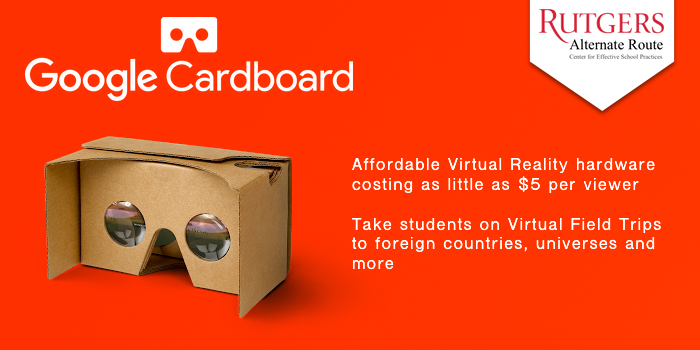 Cardboard - Affordable Virtual Reality hardware costing as little as $5 per viewer. Take students on Virtual Field Trips to foreign countries, universes and more.