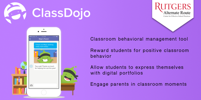 Class Dojo - Classroom behavioral management tool. Reward students for positive classroom behavior Allow students to express themselves with digital portfolios. Engage parents in classroom moments.