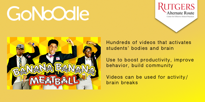 GoNoodle - Get students up and moving Hundreds of videos that activates students' bodies and brain Use to boost productivity, improve behavior, build community. Videos can be used for activity/brain breaks.